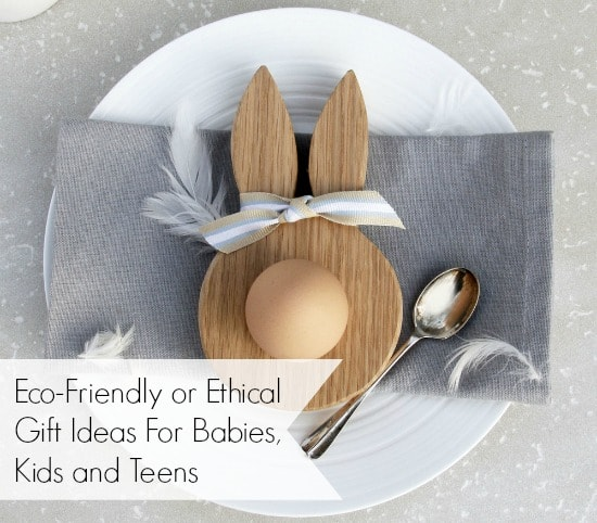 eco-friendly gift ideas for kids babies and teens