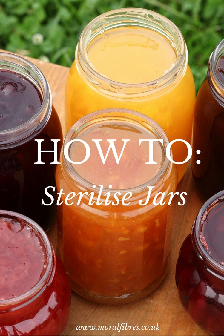 How To Sterilise Glass Jars Moral Fibres Uk Eco Green Blog