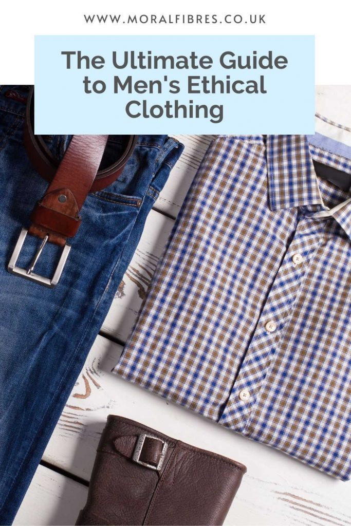 Image showing a flatlay of checked shirt, a pair of jeans, a belt and some boots, with a blue text box that says the ultimate guide to men's ethical clothing