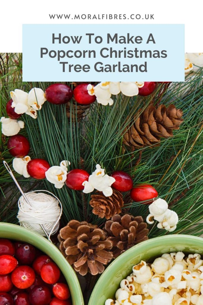 Image of a popcorn garland, with popcorn and cranberries and pinecones in a bowl, with a blue text box that says how to make a popcorn Christmas tree garland