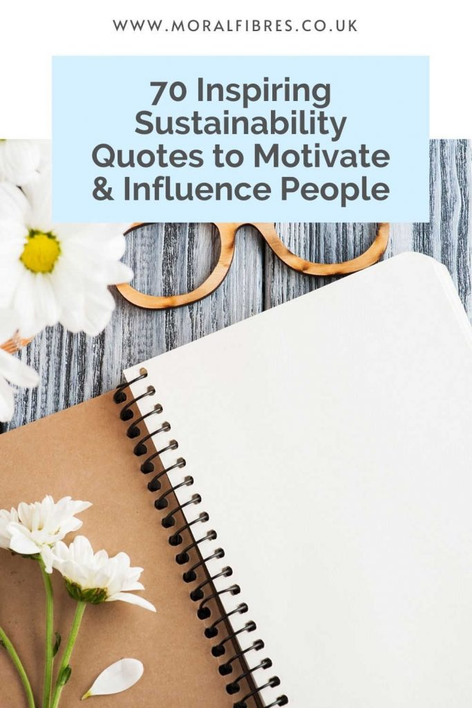 """Image of a blank notebook on desk with flowers and glasses, and a blue text box that reads """"inspiring sustainability quotes to motivate and influence people""""."""